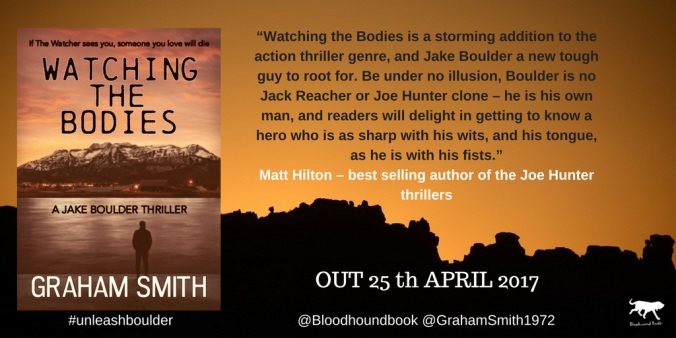 """Watching the Bodies is a storming addition to the action thriller genre, and Jake Boulder a new tough guy to root for. Be under no illusion, Boulder is no Jack Reacher or Joe Hunter clone – he is his own man, and re.png"