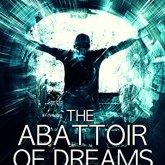 the abattoir of dreams