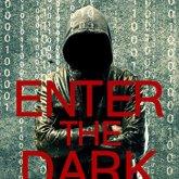 enter the dark