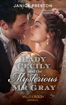 Lady Cecily and the Mysterious Mr Gray by Janice Preston.jpg