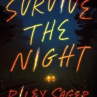 #BookReview: Survive the Night by Riley Sager @HodderBooks @HodderPublicity #SurvivetheNight #damppebbles