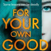 #BlogTour | #BookReview: For Your Own Good by Samantha Downing @MichaelJBooks @kalliereads #ForYourOwnGood #damppebbles